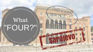 """What """"Four?"""" Sarajevo"""
